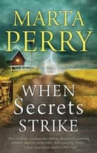 When Secrets Strike ebook by Marta Perry