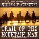 Trail of the Mountain Man audiobook by William W. Johnstone