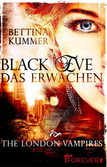 Black Eve. Das Erwachen - The London Vampires eBook by Bettina Kummer