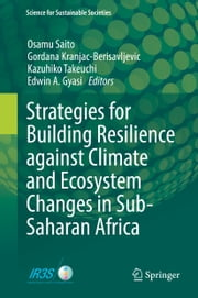 Strategies for Building Resilience against Climate and Ecosystem Changes in Sub-Saharan Africa