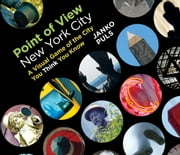 Point of View New York City: A Visual Game of the City You Think You Know ebook by Janko  Puls
