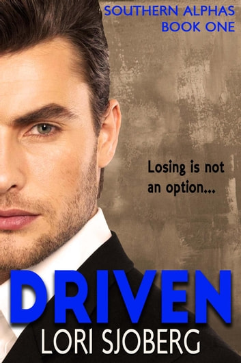 Driven - Southern Alphas, #1 ebook by Lori Sjoberg