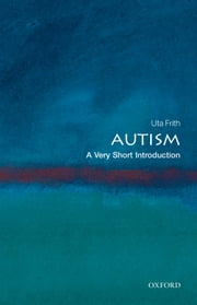 Autism: A Very Short Introduction ebook by Uta Frith