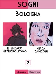 Sogni: Bologna ebook by Andrea Malossini