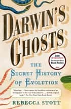 Darwin's Ghosts - The Secret History of Evolution ebook door Rebecca Stott