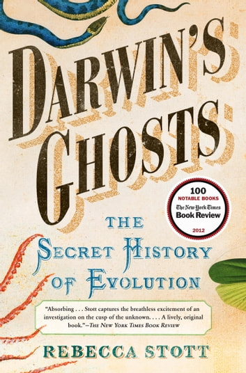 Darwin's Ghosts - The Secret History of Evolution ebook by Rebecca Stott