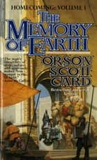 The Memory of Earth ebook by Orson Scott Card
