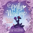 Emily Windsnap and the Falls of Forgotten Island - Book 7 audiobook by Liz Kessler