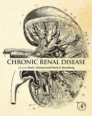 Chronic Renal Disease ebook by Paul L. Kimmel,Mark E. Rosenberg