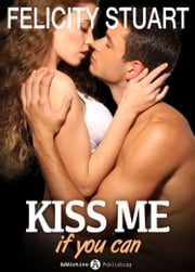 Kiss me if you can 5 (Versione Italiana ) ebook by Felicity Stuart