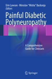 Painful Diabetic Polyneuropathy - A Comprehensive Guide for Clinicians ebook by
