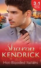 Hot-Blooded Italians: Sicilian Husband, Unexpected Baby / A Tainted Beauty / Marriage Scandal, Showbiz Baby! ebook by Sharon Kendrick