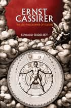 Ernst Cassirer ebook by Edward Skidelsky