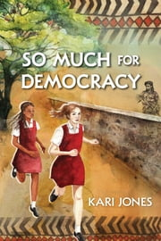 So Much for Democracy ebook by Kari Jones