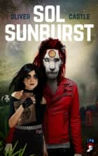 Sol Sunburst ebook by Oliver Castle