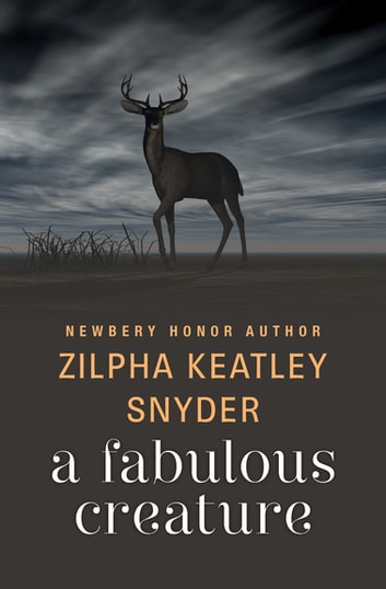 A Fabulous Creature ebook by Zilpha Keatley Snyder