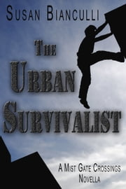 The Urban Survivalist ebook by Susan Bianculli