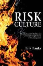 Risk Culture ebook by E. Banks