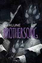 Brothersong - Green Creek, #4 ebook by Tj Klune