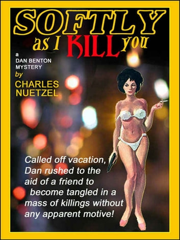 Softly As I Kill You ebook by Charles Nuetzel