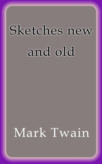 Sketches new and old ebook by Mark Twain