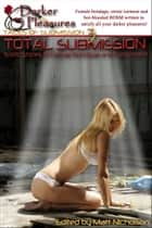 Total Submission: Erotic Stories of Female Bondage and Punishment ebook by Matt Nicholson