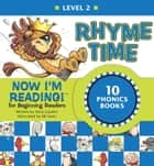 Now I'm Reading! Level 2: Rhyme Time ebook by Nora Gaydos, B.B. Sams