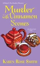 Murder with Cinnamon Scones ebook by Karen Rose Smith