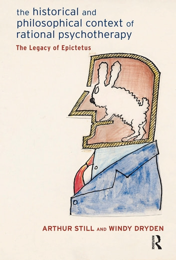 The Historical and Philosophical Context of Rational Psychotherapy - The Legacy of Epictetus ebook by Windy Dryden