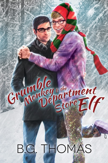 Grumble Monkey and the Department Store Elf eBook by B.G. Thomas