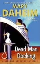 Dead Man Docking ebook by Mary Daheim