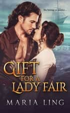 Gift for a Lady Fair ebook by Maria Ling