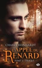 Traqué - L'Appel du renard, T1 ebook by Charly Reinhardt