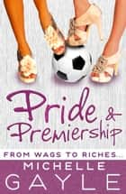 Pride and Premiership ebook by Michelle Gayle