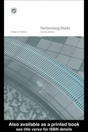 Swimming Pools: Design and Construction, Fourth Edition ebook by Perkins, Philip H.