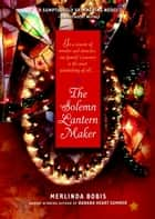 The Solemn Lantern Maker - A Novel ebook by Merlinda Bobis