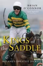 Kings of the Saddle ebook by Brian O'Connor