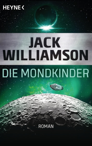 Die Mondkinder - Roman ebook by Jack Williamson