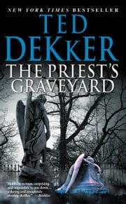 The Priest's Graveyard ebook by Ted Dekker