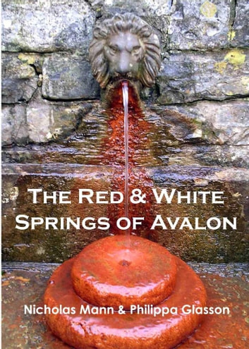 The Red and White Springs of Avalon ebook by Nicholas R. Mann