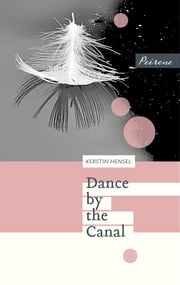 Dance by the Canal ebook by Kerstin Hensel, Jen Calleja