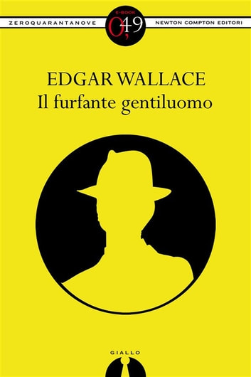 Il furfante gentiluomo eBook by Edgar Wallace