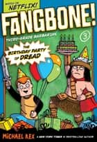 The Birthday Party of Dread ebook by Michael Rex, Michael Rex