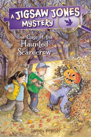 Jigsaw Jones: The Case of the Haunted Scarecrow ebook by James Preller