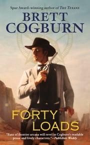 Forty Loads ebook by Brett Cogburn