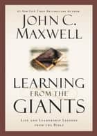 Learning from the Giants ebook by John C. Maxwell