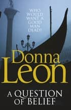 A Question of Belief - (Brunetti 19) ebook by Donna Leon