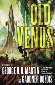 Old Venus ebook by George R. R. Martin,Gardner Dozois