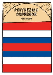 Polynesian Cookbook ebook by Pipa Cook