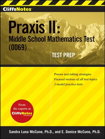 CliffsNotes Praxis II: Middle School Mathematics Test (0069) Test Prep ebook by Ennis Donice McCune,Sandra Luna McCune